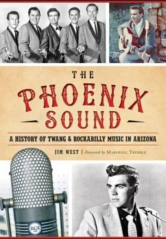 The Phoenix Sound: A History of Twang and Rocka...