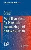 Swift Heavy Ions for Materials Engineering and Nanostructuring (eBook, PDF)