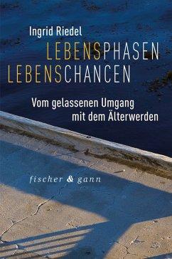 Lebensphasen Lebenschancen (eBook, ePUB) - Riedel, Ingrid
