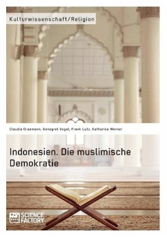 Indonesien. Die muslimische Demokratie - Vogel, Annegret;Werner, Katharina
