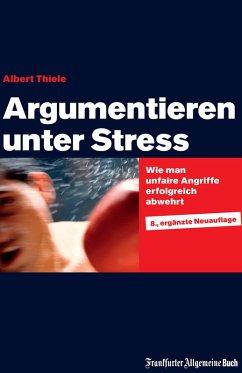 Argumentieren unter Stress (eBook, ePUB) - Thiele, Albert