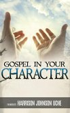 Gospel In Your Character: Living Totally In Christ's Nature On Earth (eBook, ePUB)