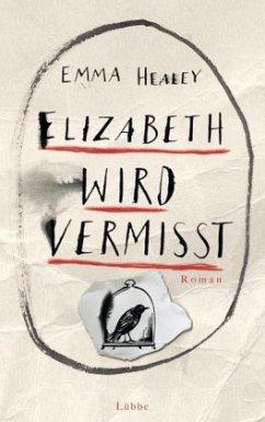 Elizabeth wird vermisst (Mängelexemplar) - Healey, Emma