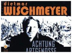 Achtung Artgenosse, 2 Audio-CDs - Wischmeyer, Dietmar