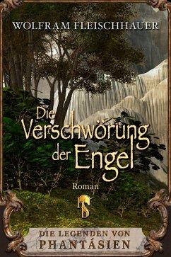 Die Verschwörung der Engel (eBook, ePUB) - Fleischhauer, Wolfram