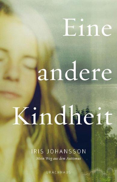 Eine andere Kindheit (eBook, PDF) - Iris Johansson