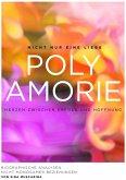 Polyamorie - Herzen zwischen Erfolg und Hoffnung (eBook, ePUB)