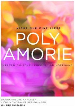 Polyamorie - Herzen zwischen Erfolg und Hoffnung (eBook, ePUB) - Muscarina, Sina