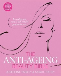 The Anti-Ageing Beauty Bible - Fairley, Josephine;Stacey, Sarah