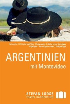 Stefan Loose Reiseführer Argentinien mit Montevideo (eBook, ePUB) - Unterkötter, Meik; Rössig, Wolfgang