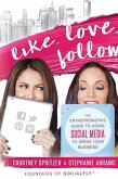 Like. Love. Follow.: The Entreprenista's Guide to Using Social Media to Grow Your Business