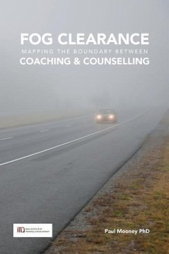 Fog Clearance: Mapping the Boundaries Between Coaching & Counselling - Mooney, Paul