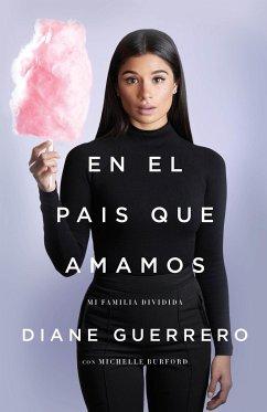 En El País Que Amamos: Mi Familia Dividida - Guerrero, Diane