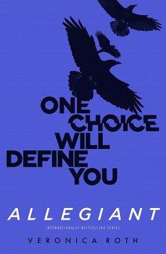 Divergent 3. Allegiant - Roth, Veronica