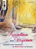 Freies Aquarellieren ohne Vorzeichnen (eBook, PDF)
