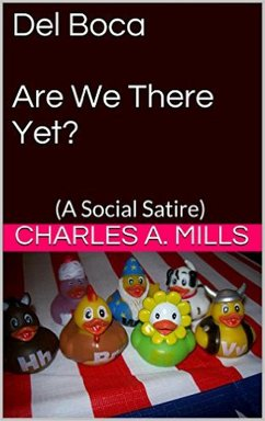 Del Boca: Are We There Yet? (A Social Satire)