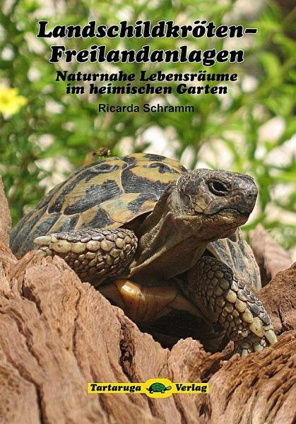 Landschildkröten-Freilandanlagen - Schramm, Ricarda
