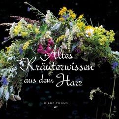 Altes Kräuterwissen aus dem Harz