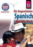 Reise Know-How Sprachführer Spanisch für Argentinien - Wort für Wort: Kauderwelsch-Band 84 (eBook, ePUB)