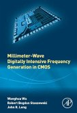 Millimeter-Wave Digitally Intensive Frequency Generation in CMOS (eBook, ePUB)