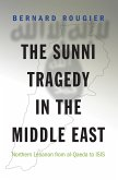 The Sunni Tragedy in the Middle East (eBook, ePUB)