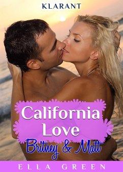 California Love - Britney und Matt. Erotischer Roman (eBook, ePUB) - Green, Ella