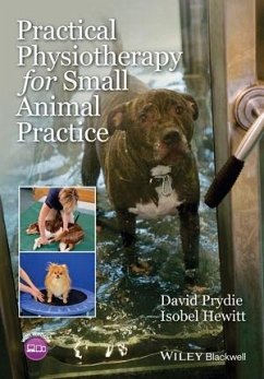 Practical Physiotherapy for Small Animal Practice (eBook, ePUB) - Prydie, David; Hewitt, Isobel
