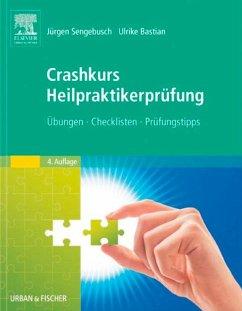 Crashkurs Heilpraktikerprüfung (eBook, ePUB) - Sengebusch, Jürgen; Bastian, Ulrike