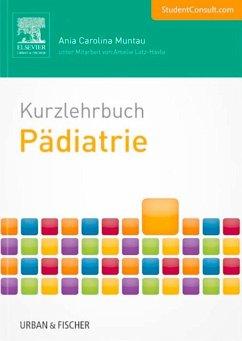 Kurzlehrbuch Pädiatrie (eBook, ePUB) - Muntau, Ania Carolina