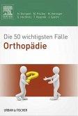 Die 50 wichtigsten Fälle Orthopädie (eBook, ePUB)