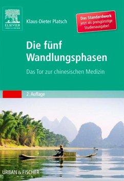 Die Fünf Wandlungsphasen Studienausgabe (eBook, ePUB) - Platsch, Klaus-Dieter