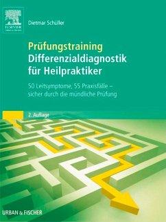 Prüfungstraining Differenzialdiagnostik für Heilpraktiker (eBook, ePUB) - Schüller, Dietmar