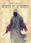 Weapon of Vengeance (Weapon of Flesh Series, #3) (eBook, ePUB)