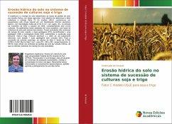 Erosão hídrica do solo no sistema de sucessão de culturas soja e trigo - Amaral, André Julio do