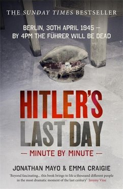 Hitler's Last Day: Minute by Minute - Craigie, Emma; Mayo, Jonathan