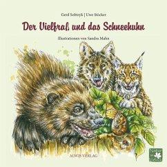 Der Vielfraß und das Schneehuhn, m. 1 Beilage - Sobtzyk, Gerd; Stöcker, Uwe