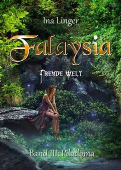 Falaysia - Fremde Welt - Band III (eBook, ePUB) - Linger, Ina