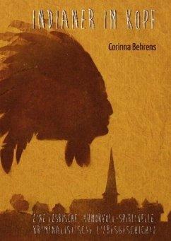 Indianer im Kopf - Behrens, Corinna