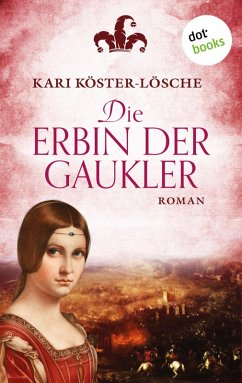 Die Erbin der Gaukler (eBook, ePUB) - Köster-Lösche, Kari