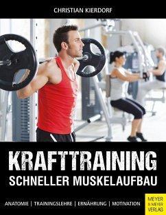 Krafttraining - Schneller Muskelaufbau (eBook, PDF) - Kierdorf, Christian