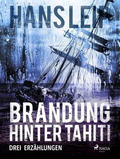 Brandung hinter Tahiti (eBook, ePUB) - Leip, Hans