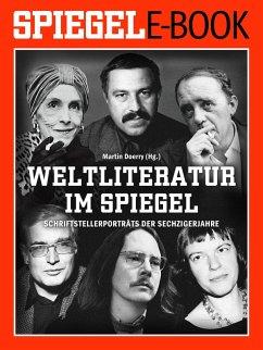 Weltliteratur im SPIEGEL - Band 2: Schriftstellerporträts der Sechzigerjahre (eBook, ePUB)