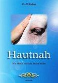 Hautnah - Wie Pferde verletzte Seelen heilen (eBook, ePUB)