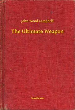 The Ultimate Weapon (eBook, ePUB) - John, John