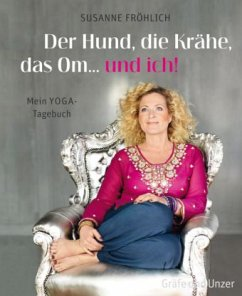 Der Hund, die Krähe, das Om... und ich! (Mängelexemplar) - Fröhlich, Susanne