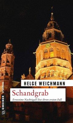Schandgrab / Ernestine Nachtigall Bd.1 (Mängelexemplar) - Weichmann, Helge