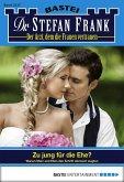 Zu jung für die Ehe? / Dr. Stefan Frank Bd.2317 (eBook, ePUB)