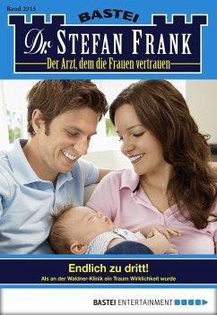 Endlich zu dritt! / Dr. Stefan Frank Bd.2315 (eBook, ePUB) - Frank, Stefan