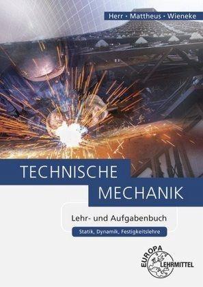 Technische mechanik lehr und aufgabenbuch von horst herr for Statik mechanik