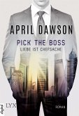 Pick the Boss - Liebe ist Chefsache (eBook, ePUB)